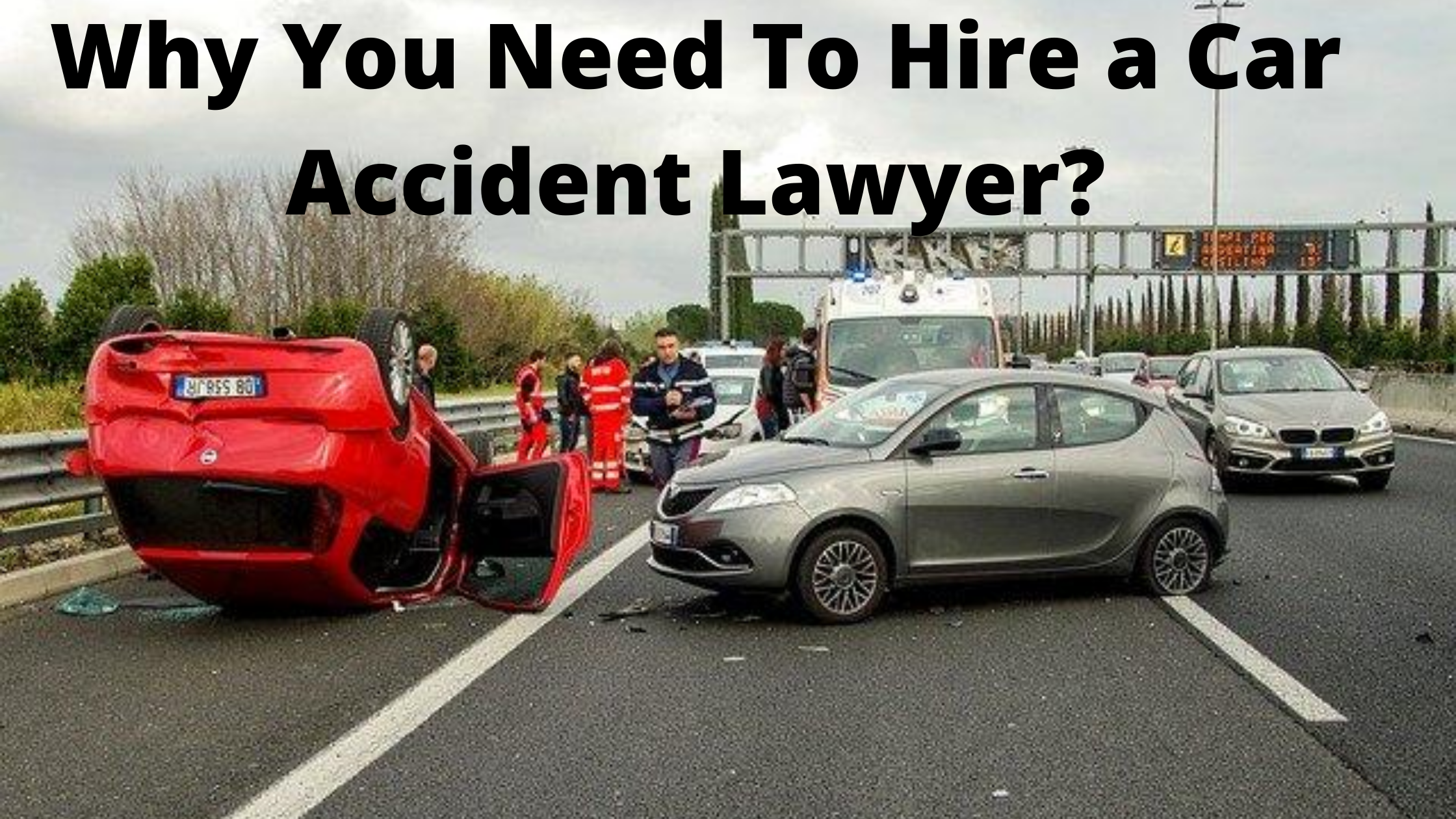Why You Need To Hire a Car Accident Lawyer